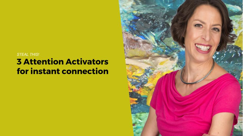 3 Attention Activators to stop being an artist bore and get instant interest instead